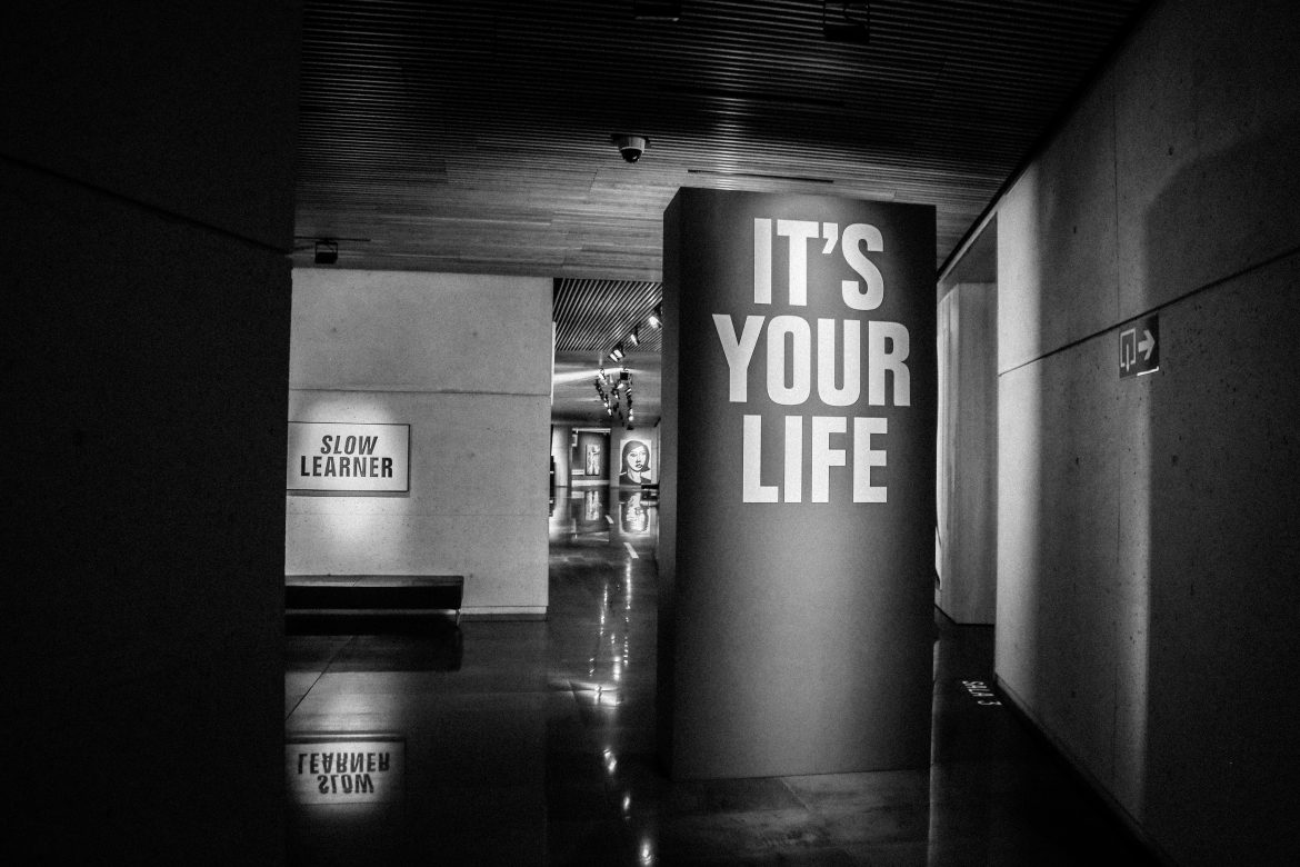 its your life